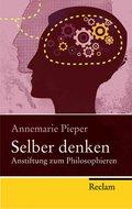 Selber denken - Anstiftung zum Philosophieren