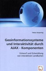 Geoinformationssysteme und Interaktivität durch AJAX - Komponenten (eBook, 15x22x0,6)