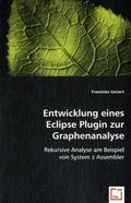 Entwicklung eines Eclipse Plugin zur Graphenanalyse (eBook, PDF)