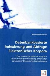 Datenbankbasierte Indexierung und Abfrage Elektronischer Korpora (eBook, 15,7x22,6x1,9)