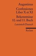 Bekenntnisse, 10. und 11. Buch - Confessiones, Liber X et XI