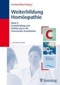 Weiterbildung Homöopathie: Arzneifindung und Einführung in die chronischen Krankheit; Bd.C