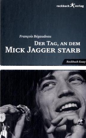 Der Tag, an dem Mick Jagger starb