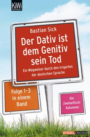Der Dativ ist dem Genitiv sein Tod -  3 Bücher in einem Band