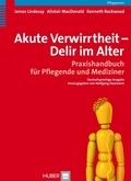Akute Verwirrtheit - Delir im Alter