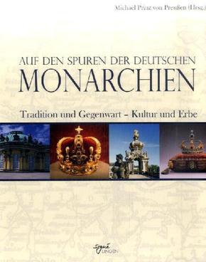 Auf den Spuren der deutschen Monarchien