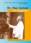 Dr. Max Gerson - Eine Biographie