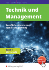 Technik und Management, Berufliches Gymnasium, Technische Richtung: Wirtschaft; Bd.1