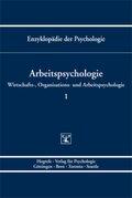 Enzyklopädie der Psychologie: Arbeitspsychologie; D.3. Wirtschafts-, Organisations-; Bd.1