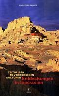 Zeitreisen zu verborgenen Kulturen - Entdeckungen in Innerasien