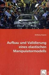 Aufbau und Validierung eines elastischen Manipulatormodells (eBook, PDF)