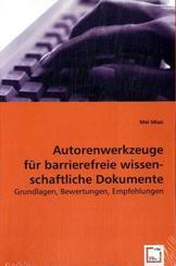 Autorenwerkzeuge für barrierefreie wissenschaftliche Dokumente (eBook, PDF)