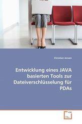 Entwicklung eines JAVA basierten Tools zur Dateiverschlüsselung für PDAs (eBook, PDF)