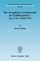 Der europäische Gerichtsstand des Erfüllungsortes - Art. 5 Nr. 1 EuGVVO.