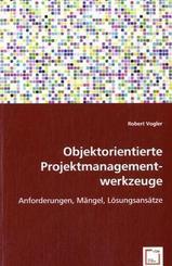 Objektorientierte Projektmanagementwerkzeuge (eBook, PDF)
