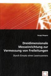 Dreidimensionale Messeinrichtung zur Vermessung von Freileitungen (eBook, 15x22x0,4)