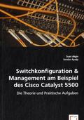 Switchkonfiguration & Management am Beispiel des Cisco Catalyst 5500 (eBook, PDF)
