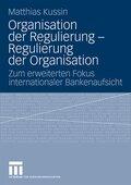 Organisation der Regulierung - Regulierung der Organisation