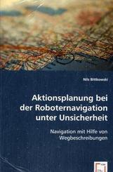 Aktionsplanung bei der Roboternavigation unter Unsicherheit (eBook, PDF)