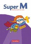 Super M - Mathematik für alle, Ausgabe Östliche Bundesländer und Berlin: 1. Schuljahr, Arbeitsheft