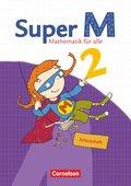 Super M - Mathematik für alle, Ausgabe Östliche Bundesländer und Berlin: 2. Schuljahr, Arbeitsheft