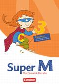 Super M - Mathematik für alle, Ausgabe Westliche Bundesländer (außer Bayern) - 2008: 3. Schuljahr, Einstiege/Aufstiege