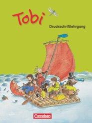 Tobi - Aktuelle Ausgabe: Druckschriftlehrgang zum Erstlesebuch