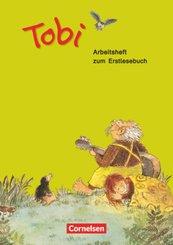 Tobi - Aktuelle Ausgabe: Arbeitsheft zum Erstlesebuch
