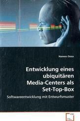 Entwicklung eines ubiquitären Media-Centers als Set-Top-Box (eBook, PDF)