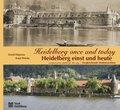 Heidelberg einst und heute - Heidelberg once and today