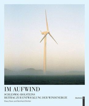 Im Aufwind - Schleswig-Holsteins Beitrag zur Entwicklung der Windenergie