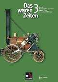Das waren Zeiten, Neue Ausgabe Bayern (G8): Von der Französischen Revolution bis zum Ende des Ersten Weltkrieges (8. Jahrgangsstufe); Bd.3