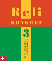 Reli konkret, Ausgabe Baden-Württemberg: 9./10. Schuljahr ((Werkrealschule und Realschule); Bd.3
