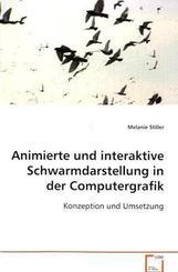 Animierte und interaktive Schwarmdarstellung in der Computergrafik (eBook, PDF)