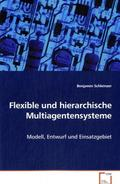 Flexible und hierarchische Multiagentensysteme (eBook, 15x22x0,7)