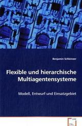 Flexible und hierarchische Multiagentensysteme (eBook, 15x22x0,7)
