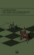 Die Geburt der Graphentheorie - Ausgewählte Schriften von der Topologie zum Sudoku
