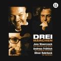 Drei Märchen, Audio-CD