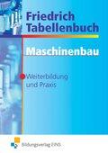 Friedrich Tabellenbuch: Maschinenbau, Weiterbildung und Praxis
