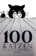 100 Katzen, die die Welt veränderten