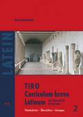 TIRO - Curriculum breve Latinum: Vokabularien - Übersichten - Lösungen
