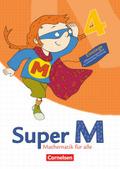 Super M - Mathematik für alle, Ausgabe Westliche Bundesländer (außer Bayern) - 2008: 4. Schuljahr, Einstiege/Aufstiege