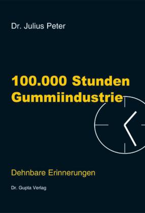 100.000 Stunden Gummiindustrie - Bd.1