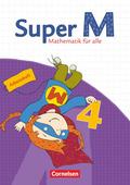 Super M - Mathematik für alle, Ausgabe Westliche Bundesländer (außer Bayern) - 2008: 4. Schuljahr, Arbeitsheft
