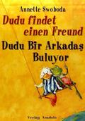 Dudu findet einen Freund - Dudu Bir Arkadas Buluyor