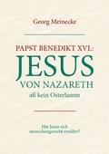 Papst Benedikt XVI.: Jesus von Nazareth aß kein Osterlamm