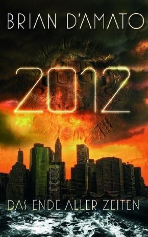 2012, Das Ende aller Zeiten