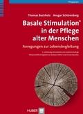 Basale Stimulation® in der Pflege alter Menschen