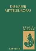 Die Käfer Mitteleuropas: Die Larven der Käfer Mitteleuropas - Tl.4