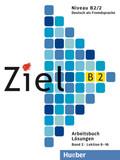 Ziel B2: Lösungen zum Arbeitsbuch; Bd.2